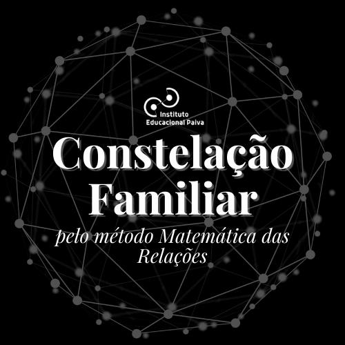 Constelação Familiar pelo método Matemática das Relações