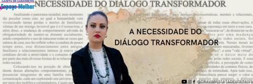 A NECESSIDADE DO DIÁLOGO TRANSFORMADOR